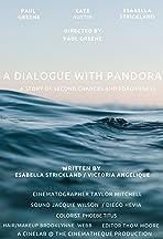 A Dialogue with Pandora