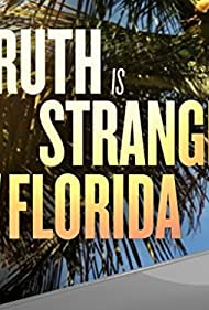 Truth Is Stranger Than Florida (2016)