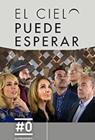 Primary photo for El cielo puede esperar
