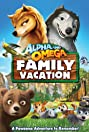 Alpha and Omega 5: Family Vacation (2015) Poster
