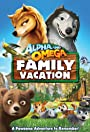 Alpha and Omega 5: Family Vacation