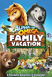 Alpha and Omega 5: Family Vacation (2015) Alpha and Omega: Family Vacation 720p