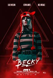 Becky (2020) Poster - Movie Forum, Cast, Reviews