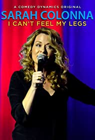 Sarah Colonna in Sarah Colonna: I Can't Feel My Legs (2015)