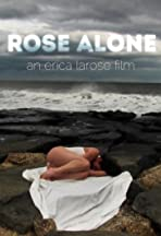 Rose Alone: A Prologue