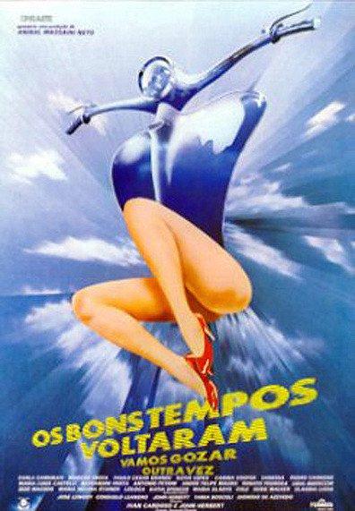Os Bons Tempos Voltaram: Vamos Gozar Outra Vez (1985)