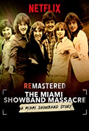 ReMastered: The Miami Showband Massacre Poster