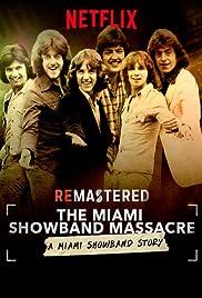 ReMastered: The Miami Showband Massacre (TV Movie 2019) - IMDb