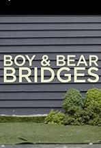Boy & Bear: Bridges