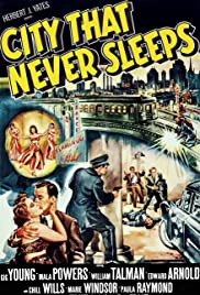 City That Never Sleeps (1953) Poster - Movie Forum, Cast, Reviews