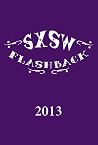 Primary photo for SXSW Flashback 2013