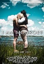 I Am Monroe?