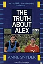 The Truth About Alex