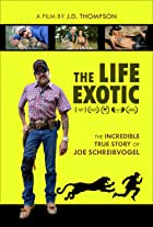 The Life Exotic: Or the Incredible True Story of Joe Schreibvogel