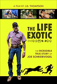 The Life Exotic: Or the Incredible True Story of Joe Schreibvogel Poster