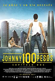 Johnny 100 Pesos: 20 Years and A Day Later Poster
