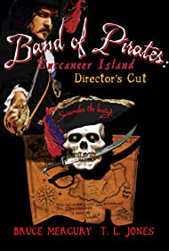 Band of Pirates: Buccaneer Island - Director's Cut (2015)