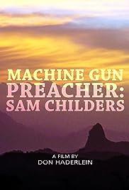Machine Gun Preacher: Sam Childers Poster