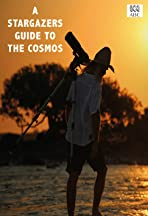 A Stargazers Guide to the Cosmos