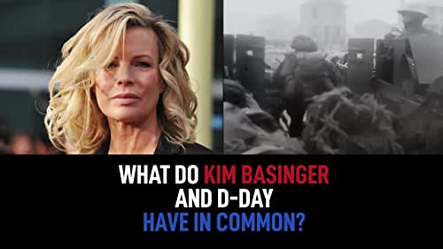 What do D-Day and Kim Basinger Have in Common?