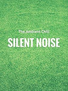 Watch new movie Silent Noise [480x272]
