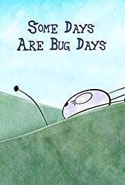 Some Days Are Bug Days Poster