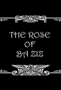 Primary photo for The Rose of Ba Ziz