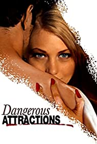 Dangerous Attractions Poster - Movie Forum, Cast, Reviews