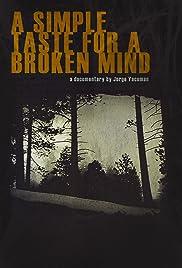 A Simple Taste for a Broken Mind Poster