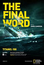 Titanic: The Final Word with James Cameron (2012) 1080p