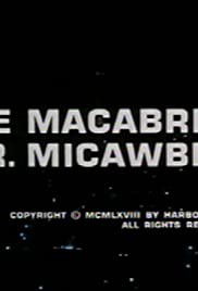 The Macabre Mr. Micawber Poster
