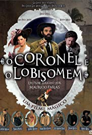 O Coronel e o Lobisomem (2005) Poster - Movie Forum, Cast, Reviews