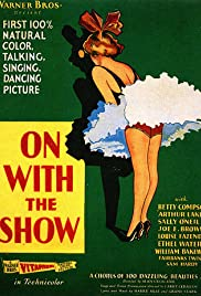 On with the Show! (1929) Poster - Movie Forum, Cast, Reviews