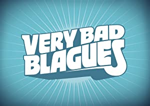 Very Bad Blagues (2011–)