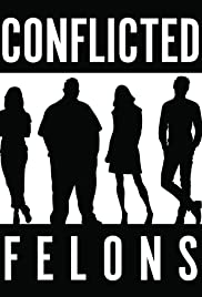 Conflicted Felons Poster