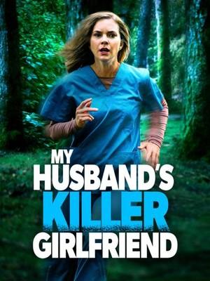 watch My Husband's Killer Girlfriend on soap2day