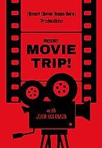 Movie Trip!