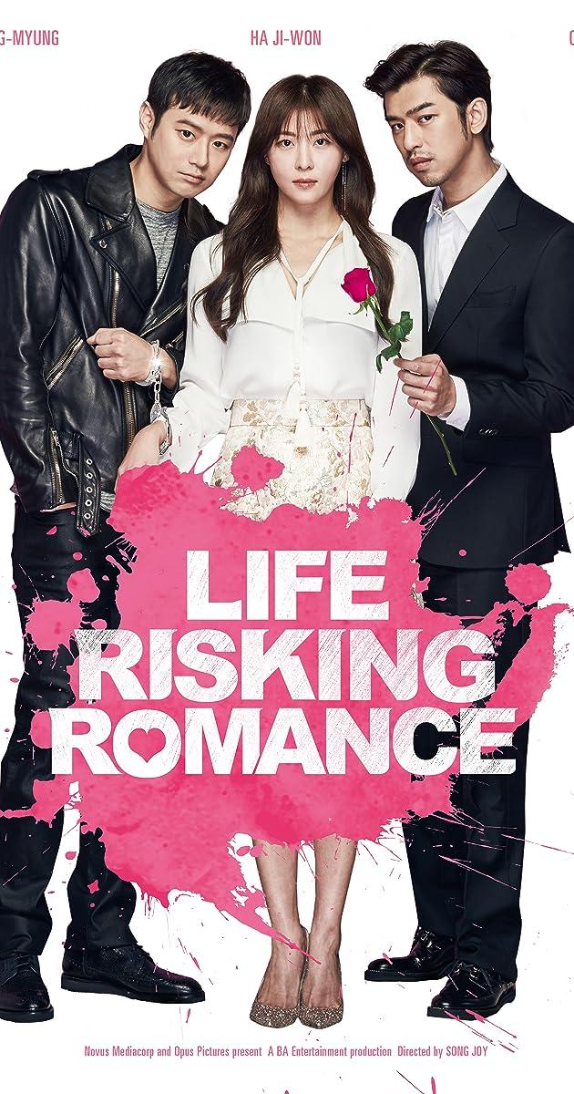 Yêu Bất Chấp - Life Risking Romance (2016)