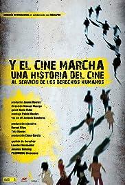 Y el cine marcha. Una historia del cine al servicio de los Derechos Humanos Poster