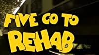 Five Go to Rehab