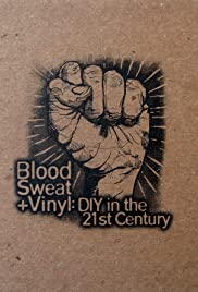 Blood, Sweat + Vinyl: DIY in the 21st Century Poster