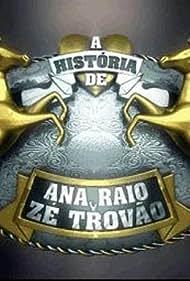 A História de Ana Raio e Zé Trovão (1990)