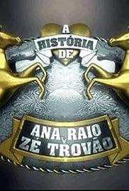 A História de Ana Raio e Zé Trovão Poster