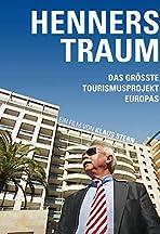 Henners Traum - Das größte Tourismusprojekt Europas