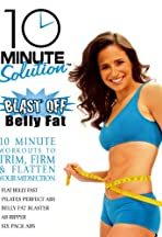 10 Minute Solutions: Blast Off Belly Fat