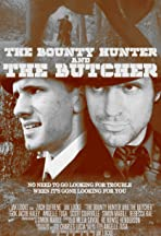 The Bounty Hunter and the Butcher