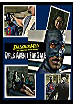 DangerMan the Urban Superhero, Girls Aren't for Sale
