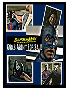 Movies you can download for free DangerMan the Urban Superhero, Girls Aren't for Sale [BDRip]