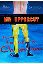 Mr. Uppercut - How to be a champion