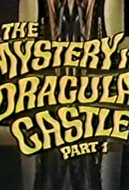 The Mystery in Dracula's Castle: Part 1 Poster